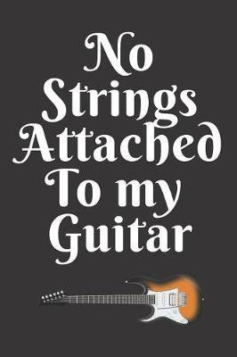 No Strings Attached To My Guitar by Music Lovers image