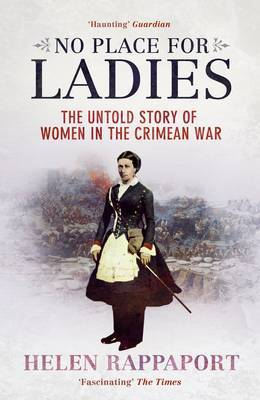 No Place for Ladies: The Untold Story of Women in the Crimean War by Helen Rappaport image