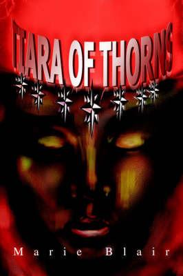 Tiara of Thorns by Marie D Blair