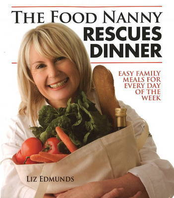 Food Nanny Rescues Dinner by Liz Edmunds