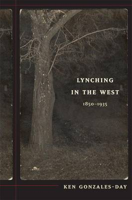 Lynching in the West by Ken Gonzales-Day