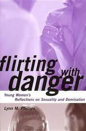 Flirting with Danger by Lynn Phillips