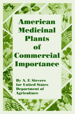 American Medicinal Plants of Commercial Importance by A., F. Sievers