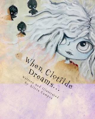 When Clotilde Dreams by Alicia Campos