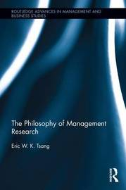 The Philosophy of Management Research by Eric Tsang