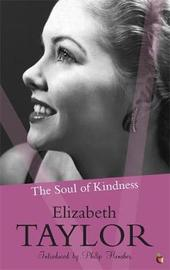 The Soul Of Kindness by Elizabeth Taylor