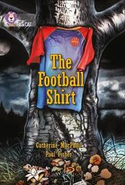 The Football Shirt by Cathy MacPhail