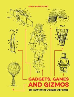 Gadgets, Games and Gizmos by Jean-Marie Donat