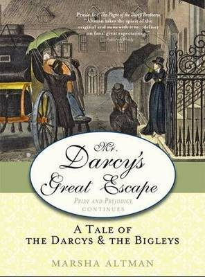 Mr. Darcy's Great Escape: A Tale of the Darcys & the Bingleys by Marsha Altman image