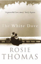 The White Dove by Rosie Thomas image