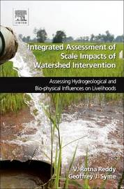 Integrated Assessment of Scale Impacts of Watershed Intervention by V. Ratna Reddy