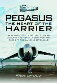 Pegasus - The Heart of the Harrier by Andrew Dow