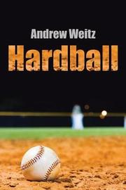 Hardball by Andrew Weitz