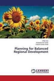 Planning for Balanced Regional Development by Das Dillip