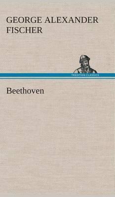 Beethoven by George Alexander Fischer
