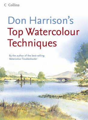 Don Harrison's Top Watercolour Techniques by Don Harrison