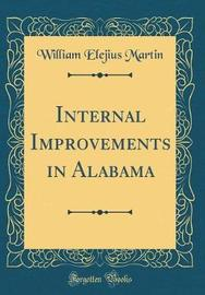 Internal Improvements in Alabama (Classic Reprint) by William Elejius Martin image