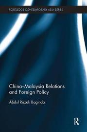 China-Malaysia Relations and Foreign Policy by Razak Abdullah image