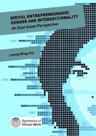 Digital Entrepreneurship, Gender and Intersectionality by Leung Wing-Fai