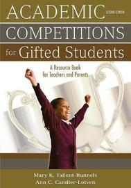 Academic Competitions for Gifted Students by Mary K. Tallent-Runnels image