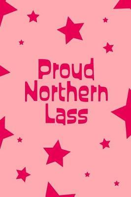Proud Northern Lass by Emstar Notebooks