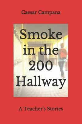 Smoke in the 200 Hallway by Caesar Campana