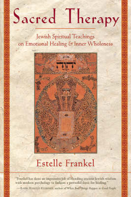 Sacred Therapy: Jewish Spiritual Teachings on Emotional Healing and Inner Wholeness by Estelle Frankel image