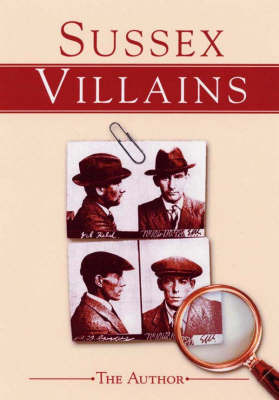Sussex Villains by W.H. Johnson image