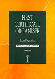 First Certificate Organiser: New Syllabus Edition by John Flower image
