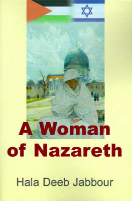 A Woman of Nazareth by Hala Deeb Jabbour