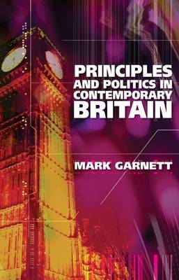 Principles and Politics in Contemporary Britain by Mark Garnett image