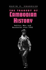 The Tragedy of Cambodian History by David P Chandler