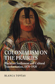 Colonialism on the Prairies by Blanca Tovias