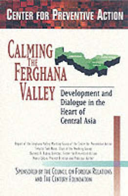 Preventing Conflict in Central Asia: The Ferghana Valley by Nancy Lubin