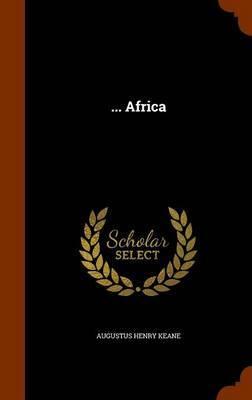 ... Africa by Augustus Henry Keane