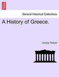 A History of Greece. by Connop Thirlwall
