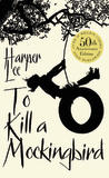 To Kill a Mockingbird (50th Anniversary Ed) by Harper Lee