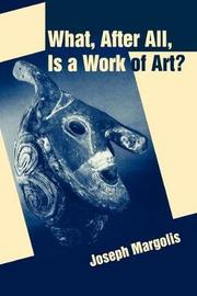What, After All, Is a Work of Art? by Joseph Margolis image