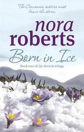 Born in Ice (Concannon Sisters Trilogy #2) by Nora Roberts image