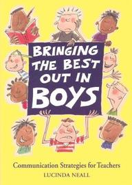 Bringing the Best Out in Boys by Lucinda Neall
