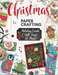 Christmas Papercrafting by Thaneeya McArdle
