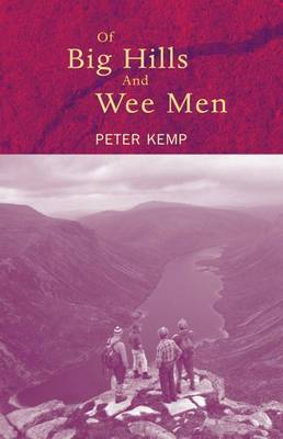 Of Big Hills and Wee Men by Peter Kemp image