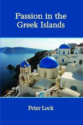 Passion in the Greek Islands by Peter Lock