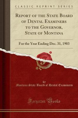 Report of the State Board of Dental Examiners to the Governor, State of Montana by Montana State Board of Dental Examiners image
