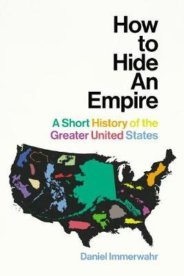How to Hide an Empire by Daniel Immerwahr image