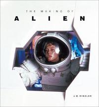 The Making of Alien by J.W. Rinzler
