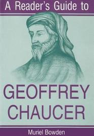 Reader's Guide to Geoffrey Chaucer by Muriel Bowden image