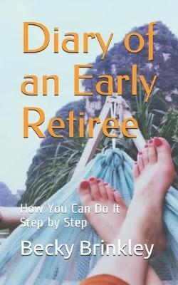 Diary of an Early Retiree by Becky Brinkley