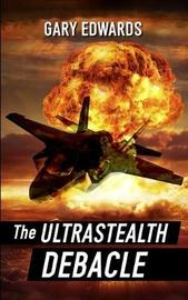 The Ultrastealth Debacle by Gary Edwards