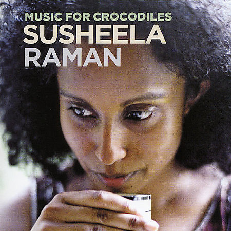 Music For Crocodiles by Susheela Raman